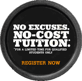 No Excuses. No-Cost Tuition. For a Limited Time For Qualified Students Only.